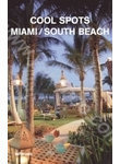 Cool Spots: Miami / South Beach